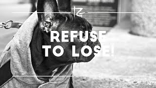 Refuse to Lose!