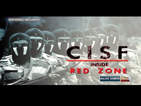 NATIONAL SECURITY: CISF inside RED ZONE