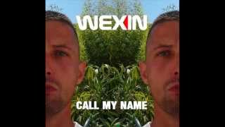 WEXIN - Call My Name