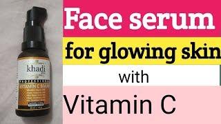 Face serum for glowing skin   Khadi Vitamin C serum   affordable Vitamin C serum