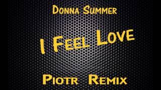 **NEW** Donna Summer - I Feel Love (Piotr Remix) [ITALO DISCO]**NEW**
