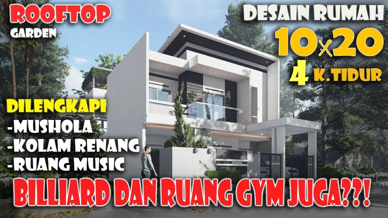 Desain Rumah 10x20 4 Kamar Tidur Dengan Kolam Renang Rooftop Garde Mushola Dan Ruang Gym Youtube