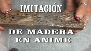 DIY IMITACIÓN DE MADERA EN ANIME, POREXPAN - IMITATION WOOD ON POLYSTYRENE