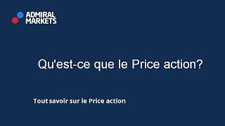Qu'est-ce que le Price action?
