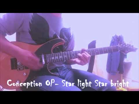 [Conception OP] Nano - Star Light Star Bright Guitar Cover