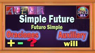 Futuro Simple En Ingles Usando Auxiliar Will - Oraciones Con Simple Future Tense - Lección # 31
