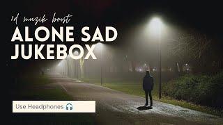 Alone Sad Jukebox [SLOWED & REVERB] | Midnight Relaxed Songs Jukebox 2 | 8D Muzik Boost