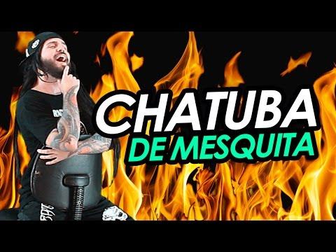CHATUBA DE MESQUITA VERSÃO METALEIRO