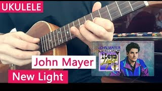 John Mayer New Light | [Ukulele Rhythm] 尤克里里伴奏