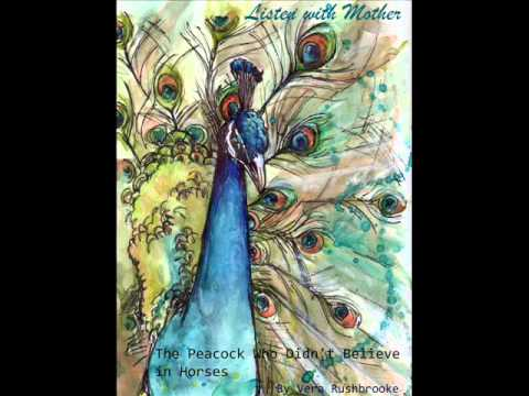 LISTEN WITH MOTHER - The Peacock Who Didn't Believe - By Vera Rushbrooke