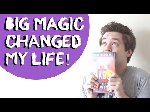BIG MAGIC CHANGED MY LIFE...TWICE!