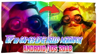 Top 10 Best Android/ios Games Like Hello Neighbor | Epic Horror Survival Realistic Games Android/ios