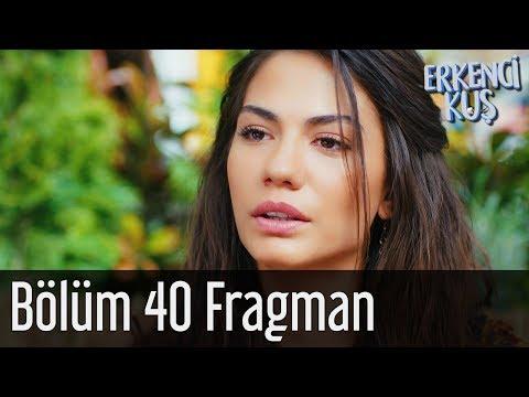 Erkenci Kuş 40. Bölüm Fragman