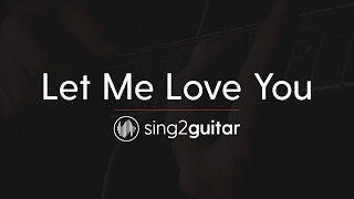 Let Me Love You (Acoustic Guitar Karaoke) DJ Snake & Justin Bieber
