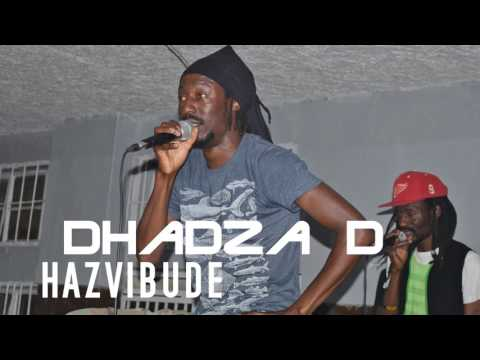 DHADZA D   HAZVIBUDE  OFFICIAL TRACK 2017 JUNE 20