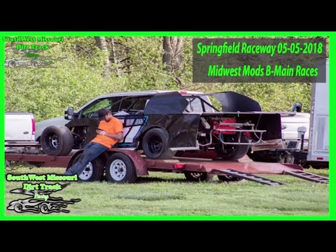 B-Mods and Midwest Mods B-Feature - Springfield Raceway 05-05-2018