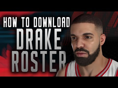 How to get Drake Roster for NBA 2K18