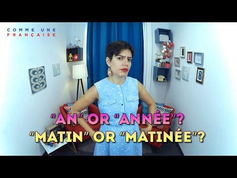 The Differences Between An/Année, Matin/Matinée & Other French Pairs