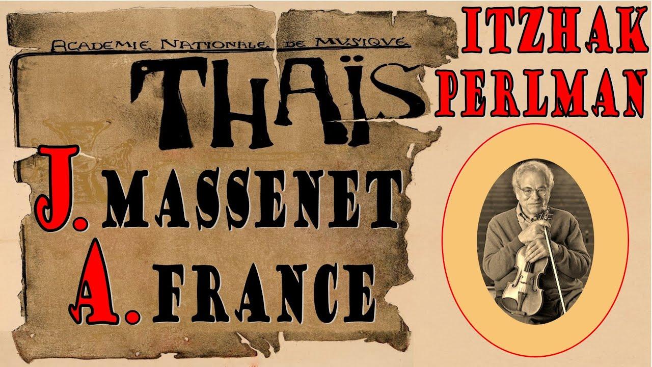 Jules Massenet - Méditation de Thaïs - Violon : Itzhak Perlman