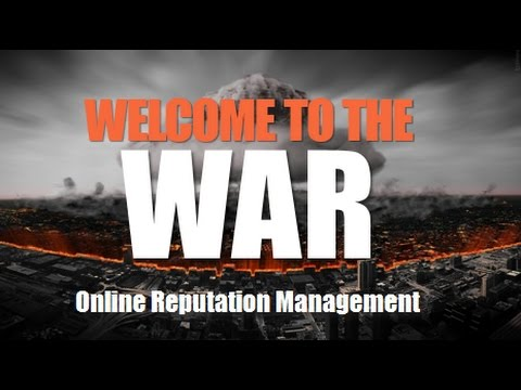 Online Reputation Management: Welcome to the War