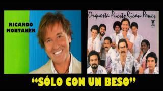 Balada en su salsa - Sólo por un beso (Ricardo Montaner y Pto.Rican Power)