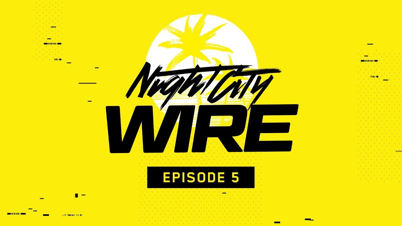 Cyberpunk 2077 — Night City Wire: Episode 5
