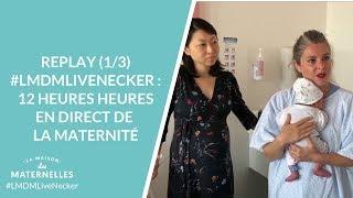 #LMDMLiveNecker : 12 heures en direct de la maternité de l'hôpital Necker - Partie 1/3