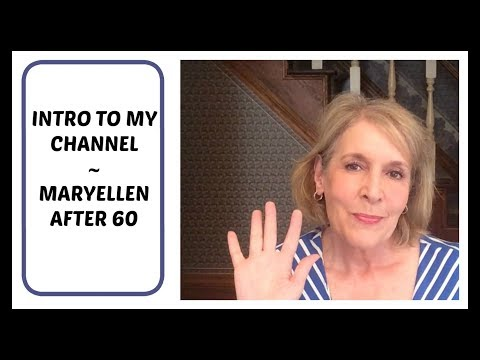 Intro to My Channel  ~ MaryEllen After 60 ~ Channel Trailer