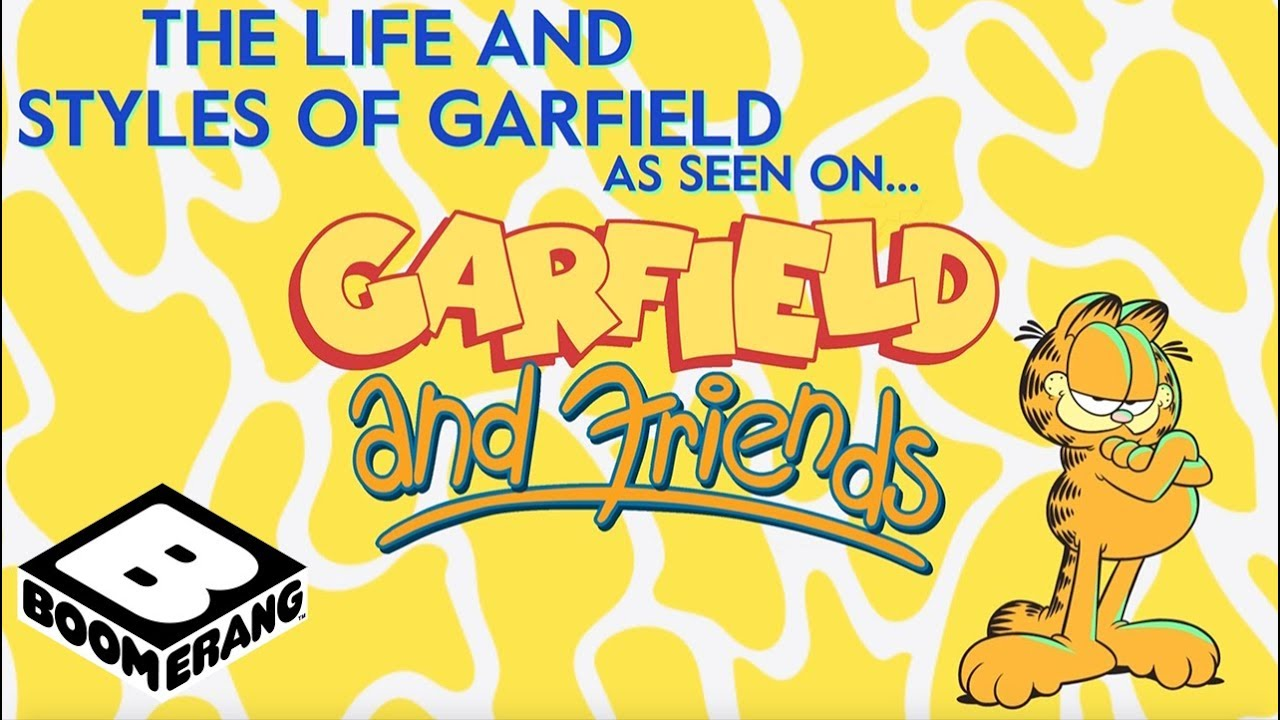 Garfield And Friends The Life And Styles Of Garfield Boomerang Official Youtube