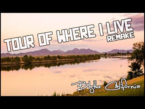 Tour Of Where I Live / Blythe California