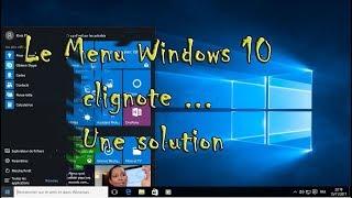 menu windows 10 clignote ou scintille une solution simple et efficace