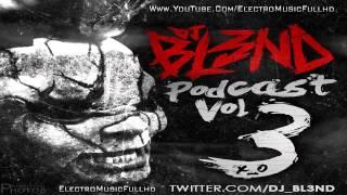 PODCAST MIX VOL 3 - DJ BL3ND [FREE DOWNLOAD / DESCARGAR GRATIS] [HQ]