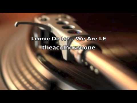 Lennie De Ice - We Are I.E.