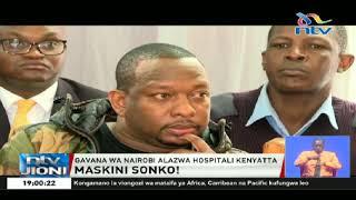 Gavana wa Nairobi Mike Sonko alazwa hospitalini Kenyatta