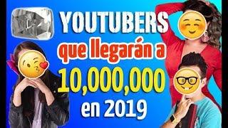 YOUTUBERS QUE LLEGARÁN A LOS 10,000,000 DE SUSCRIPTORES ESTE 2019 - ¡Te lo apostamos! - 52 Rankings