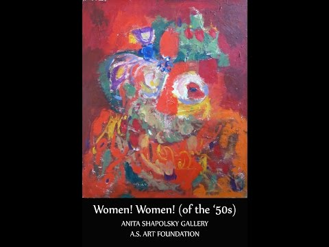 Women! Women! (of the 50's) | Anita Shapolsky Gallery & A.S. Art Foundation