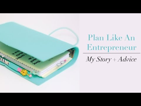 Plan Like an Entrepreneur | My Story + Advice