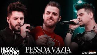 Baixar Hugo Del Vecchio - Pessoa Vazia part. Zé Neto e Cristiano (DVD Ao Vivo em Goiânia)