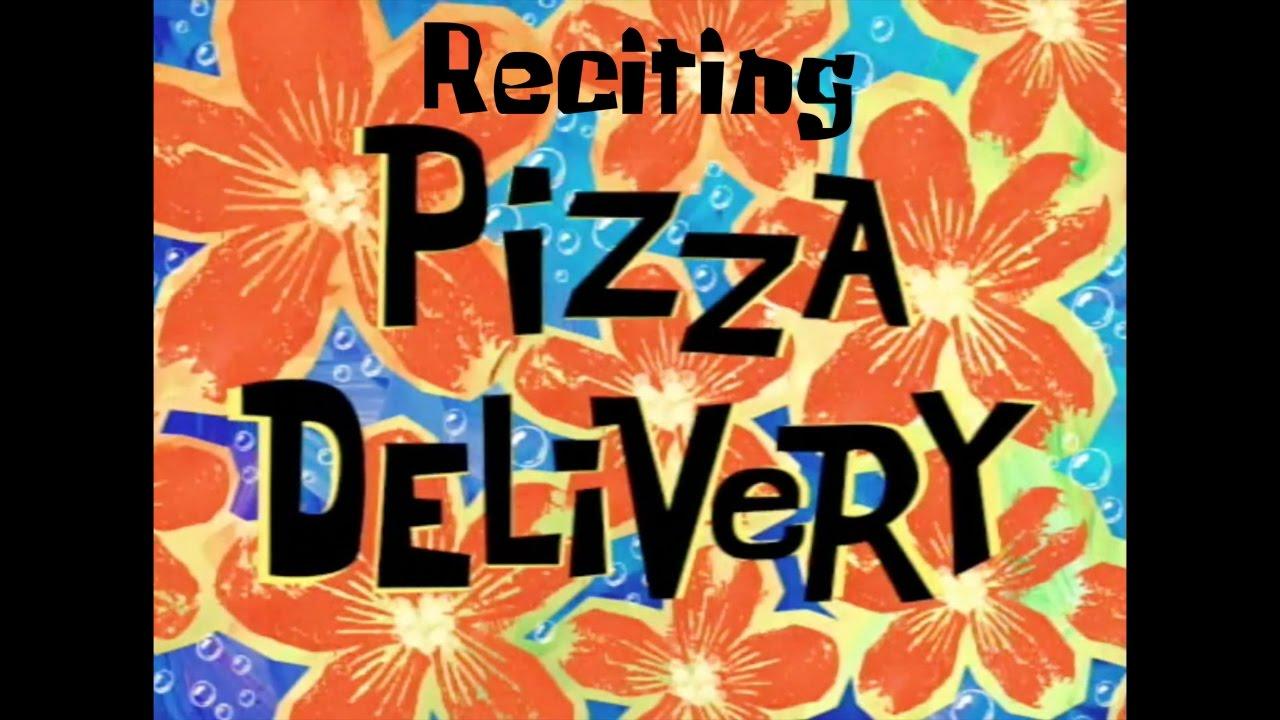 Reciting SpongeBob Episodes Pizza Delivery
