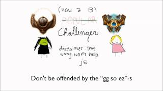 "【june】Challenger (Wicked - ""Popular"" League of Legends Parody)"