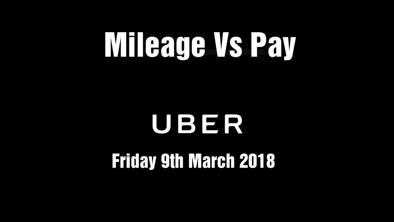 MILEAGE VS PAY – Friday 9th March 2018