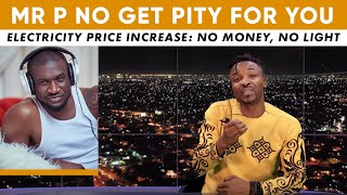 MR P say he no get pity for you; Electricity is for the wealthy in society (Pararan Mock News)