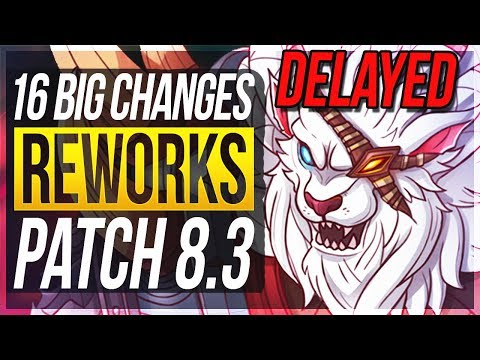 REWORKS GONE/DELAYED? 16 BIG CHANGES & NEW OP CHAMPS Patch 8.3 - League of Legends