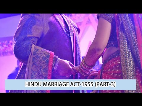 Hindu Marriage Act-1955 (Part 3) Detail