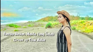 Gambar cover Fiersa Besari • Waktu Yang Salah•  Cover By Tami Aulia ( Video Lirik)