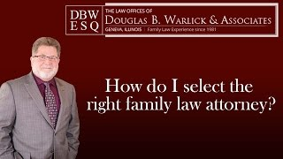 [[title]] Video - How Do I Select the Right Family Law Attorney?