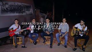 Gerardo Díaz Y Su Gerarquía - Mi Pueblito (Video Musical)