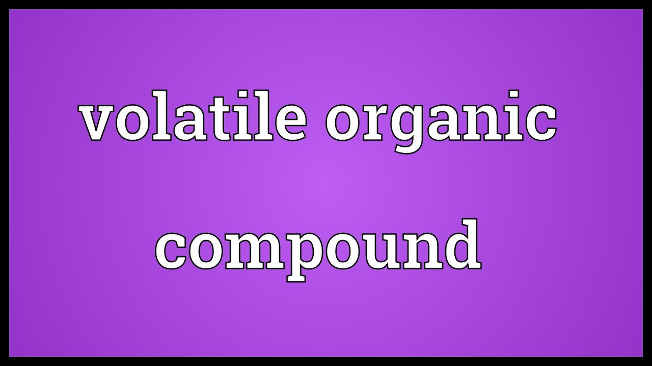 Volatile organic compound Meaning - YouTube