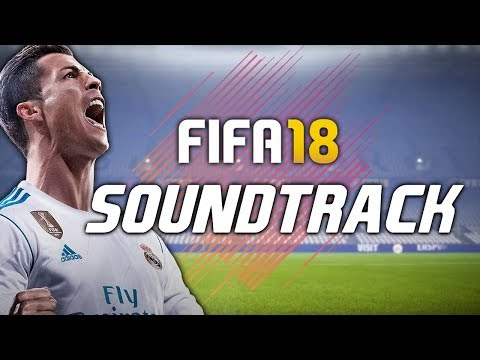 FIFA 18 SOUNDTRACK 🎧🔥 ALL THE FIFA 18  SONGS!