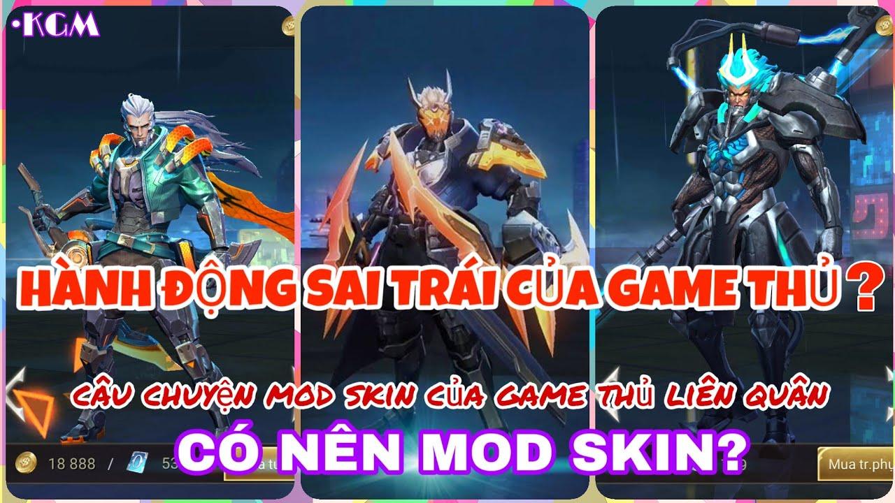 Mod skin game có phải là hành vi sai trái? Có nên mod skin liên quân không